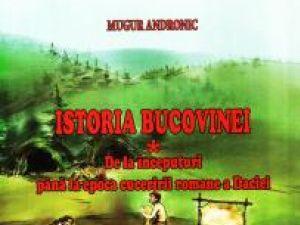 Premieră absolută: Istoria Bucovinei din cele mai vechi timpuri