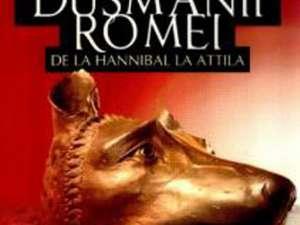 """Philip Matyszak: """"Duşmanii Romei. De la Hannibal la Attila"""""""