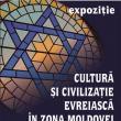 Cultură şi civilizaţie evreiască în zona Moldovei