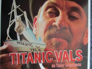 """""""Titanic vals"""", pe scena Casei de Cultură a Sindicatelor Suceava"""