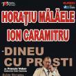 """Horaţiu Mălăele şi Ion Caramitru, pe scena suceveană, în """"Dineu cu proşti"""""""